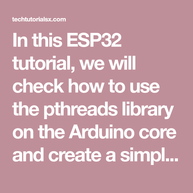 In this ESP32 tutorial, we will check how to use the