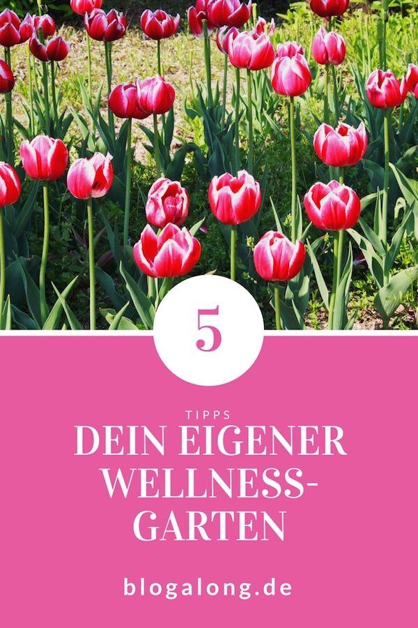 Dein eigener Wellness-Garten? 5 einfache Tipps Pinterest - garten blumen gestaltung