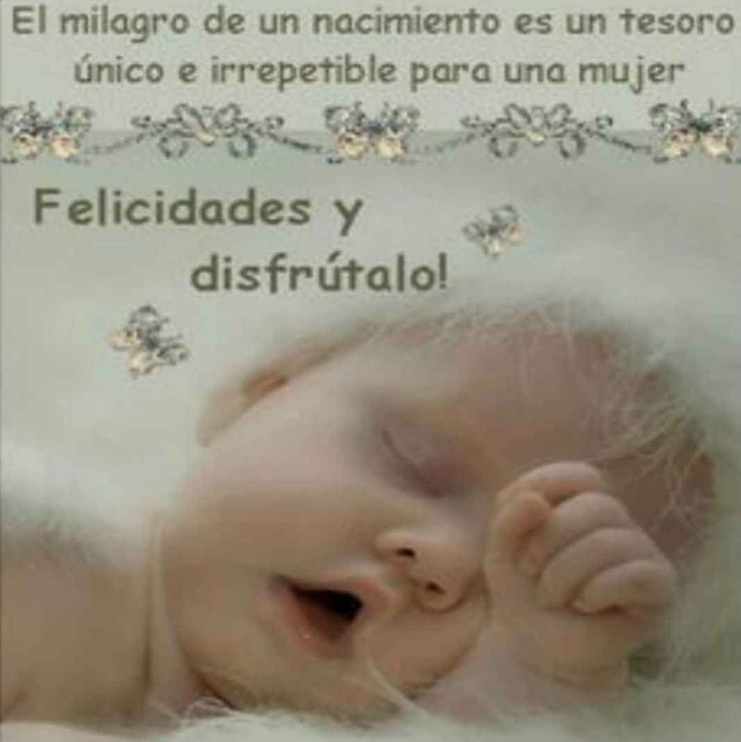 El Milagro De Un Nacimiento Felicidades Frases Nacimiento De Bebe Bienvenido Bebe Frases Felicitaciones Nacimiento