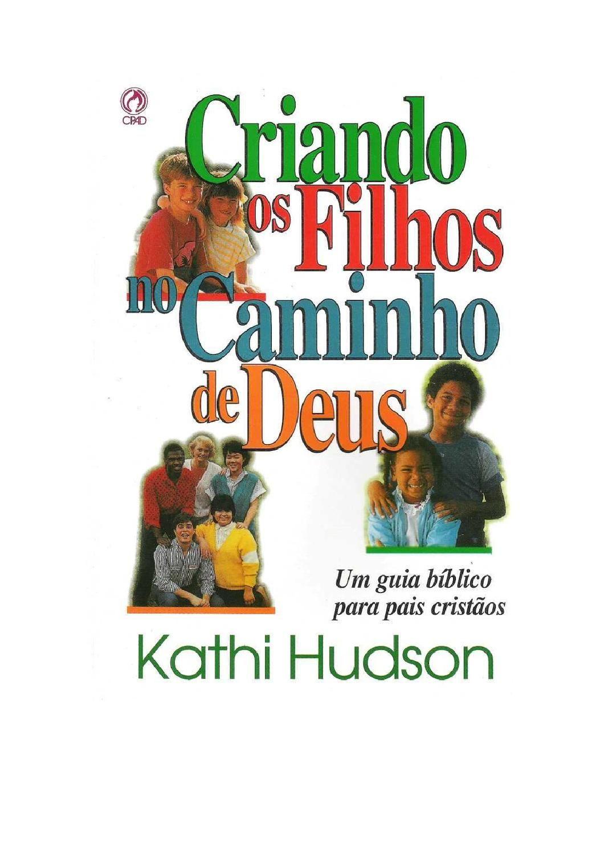 Criando Os Filhos No Caminho De Deus Kathi Hudson Www