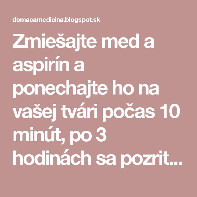 Zmiešajte med a aspirín a ponechajte ho na vašej tvári počas 10 minút, po 3 hodinách sa pozrite do zrkadla | Domáca Medicína
