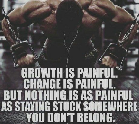 High Quality Growth Is Painful. Change Is Painful. But Nothing Is As Painful As Staying  Stuck Somewhere You Donu0027t Belong. Nice Look