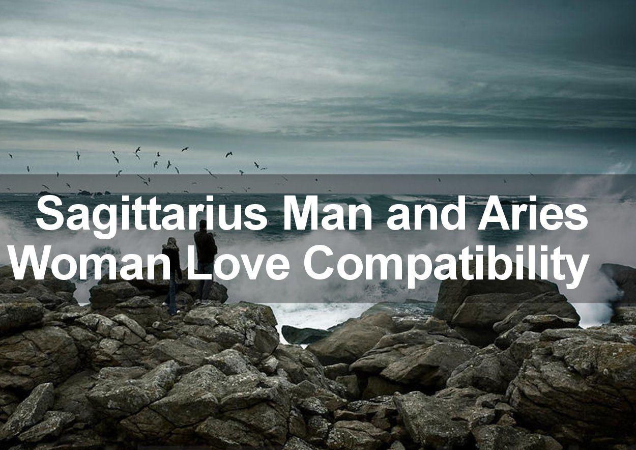 Sagittarius woman dating aries man