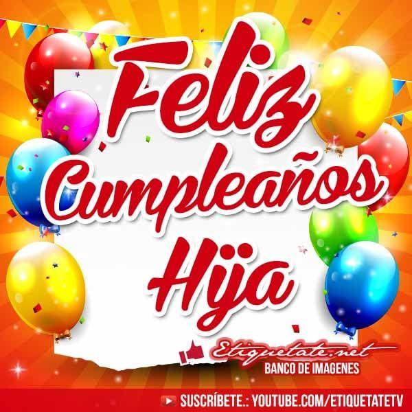Bonitas imágenes con frases que digan Feliz Cumpleaños Hija jpg (600 u00d7600) felicitacion Pinterest