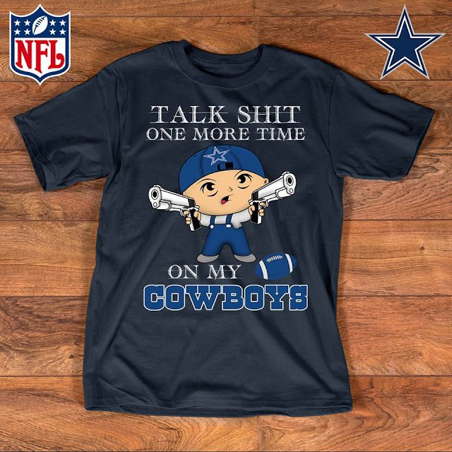 68e75d18 Talk Shit One More Time On My Dallas Cowboys Shirt   Cowboys fashion ...