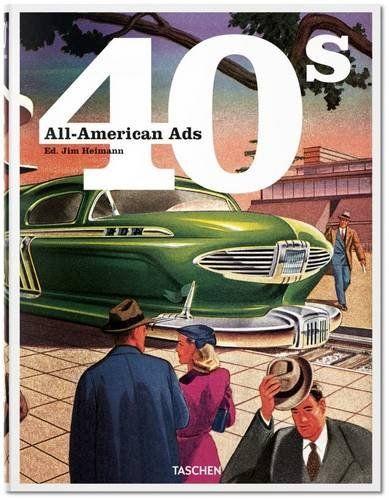 All-American Ads of the 40s von Jim Heimann http://www.amazon.de/dp/3836551314/ref=cm_sw_r_pi_dp_u-wWvb0TZ36BK