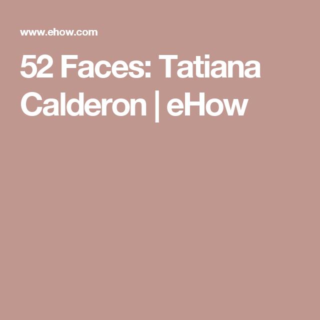 52 Faces: Tatiana Calderon   eHow