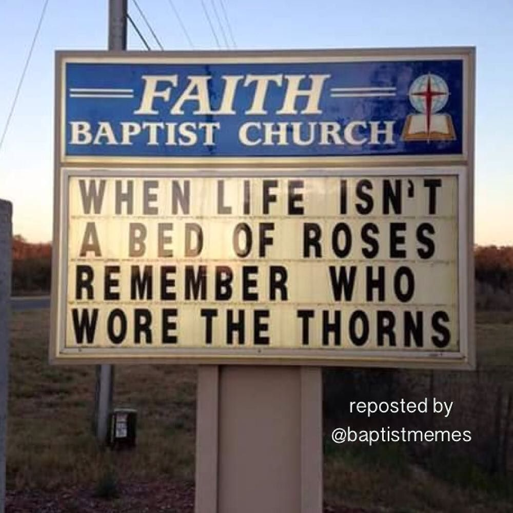 Church Sign Quotes When Life Isn't A Bed Of Roses Remember Who Wore The Thorns