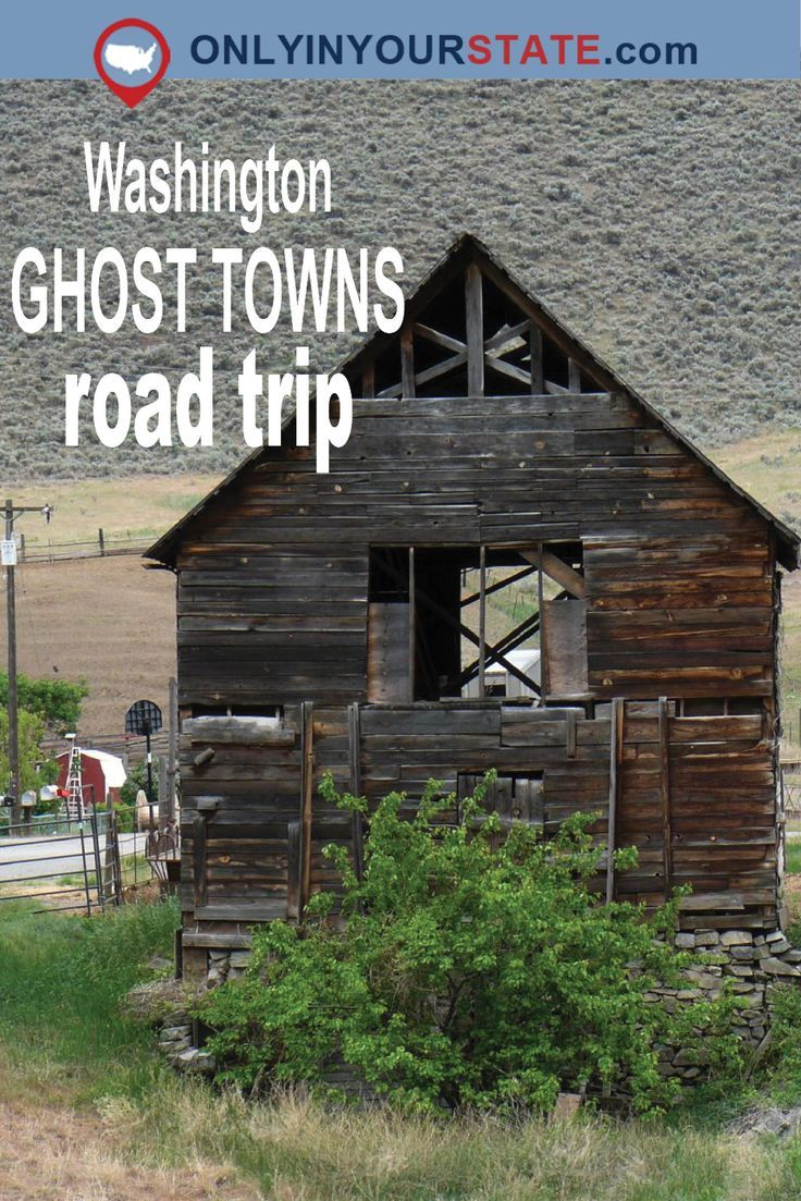 Washington Ghost Towns Road Trip