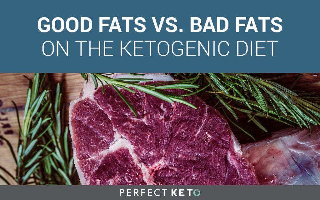Good Fats vs. Bad Fats on the Ketogenic Diet Ketogenic