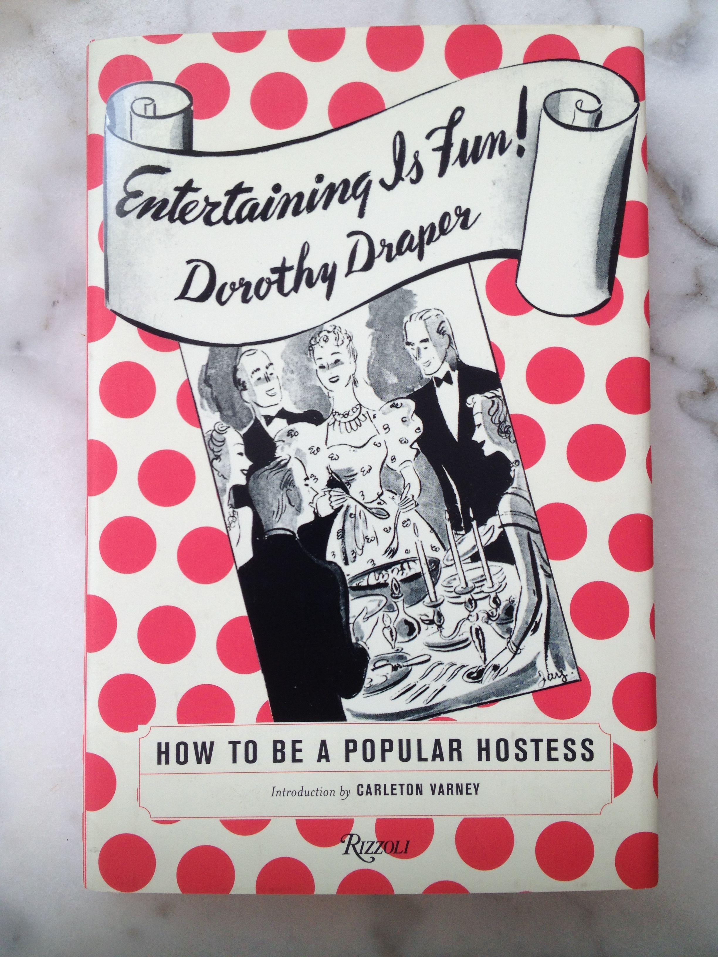 Entertaining is Fun! by Dorothy Draper Dorothy draper