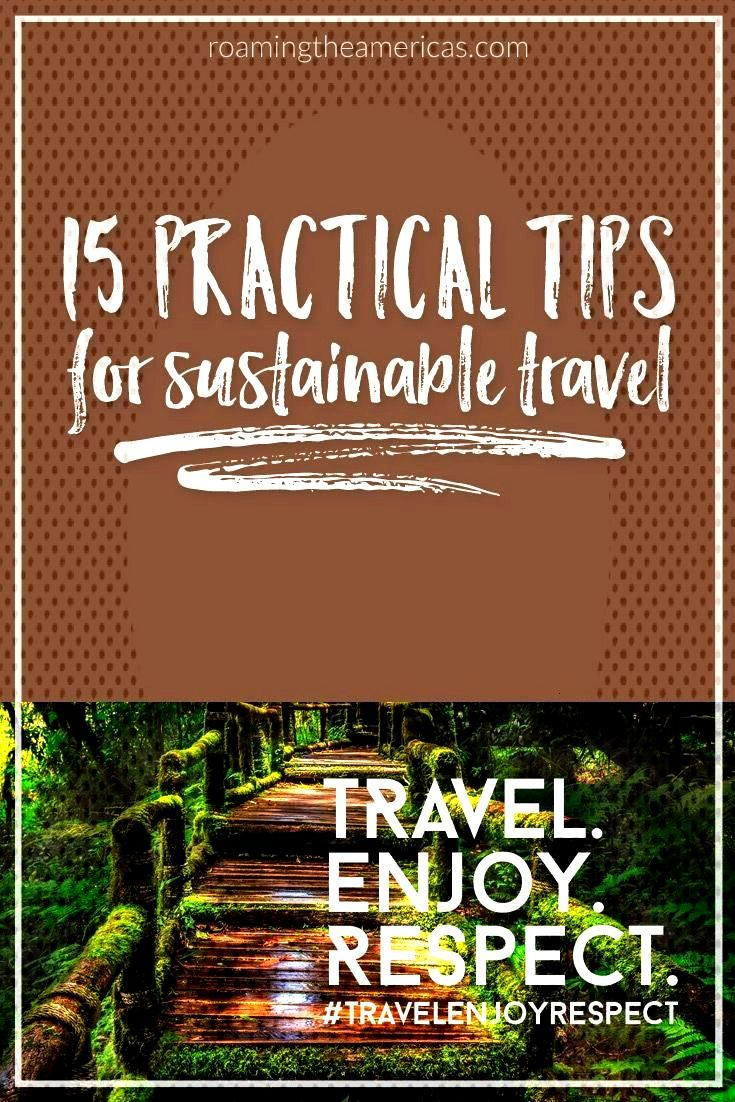 Expert Travel Tips for the Year of Sustainable Tourism - Roaming the Americas • Travel Writer + P