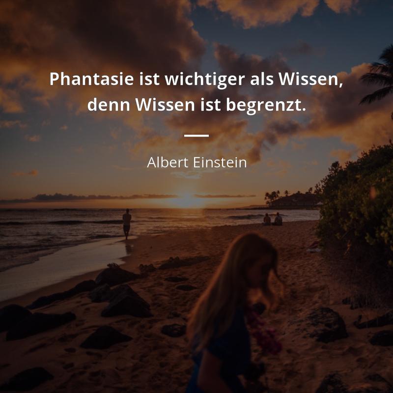 Phantasie Ist Wichtiger Als Wissen Denn Wissen Ist Begrenzt Albert Einstein Einstein Zitate Albert Einstein Zitate Zitate Wissen