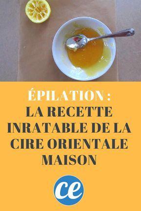 Épilation : La Recette Inratable de la Cire Orientale Maison. | Cire orientale maison, Cire ...