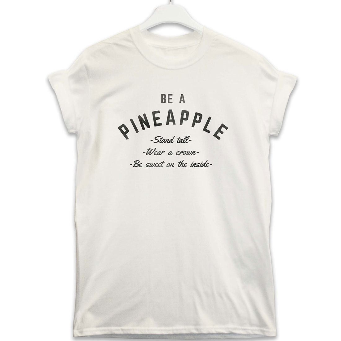 Be A Pineapple T Shirt
