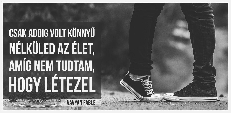 szerelmes idézetek citatum Vavyan Fable idézet. | Funny quotes, Life quotes, Quotes