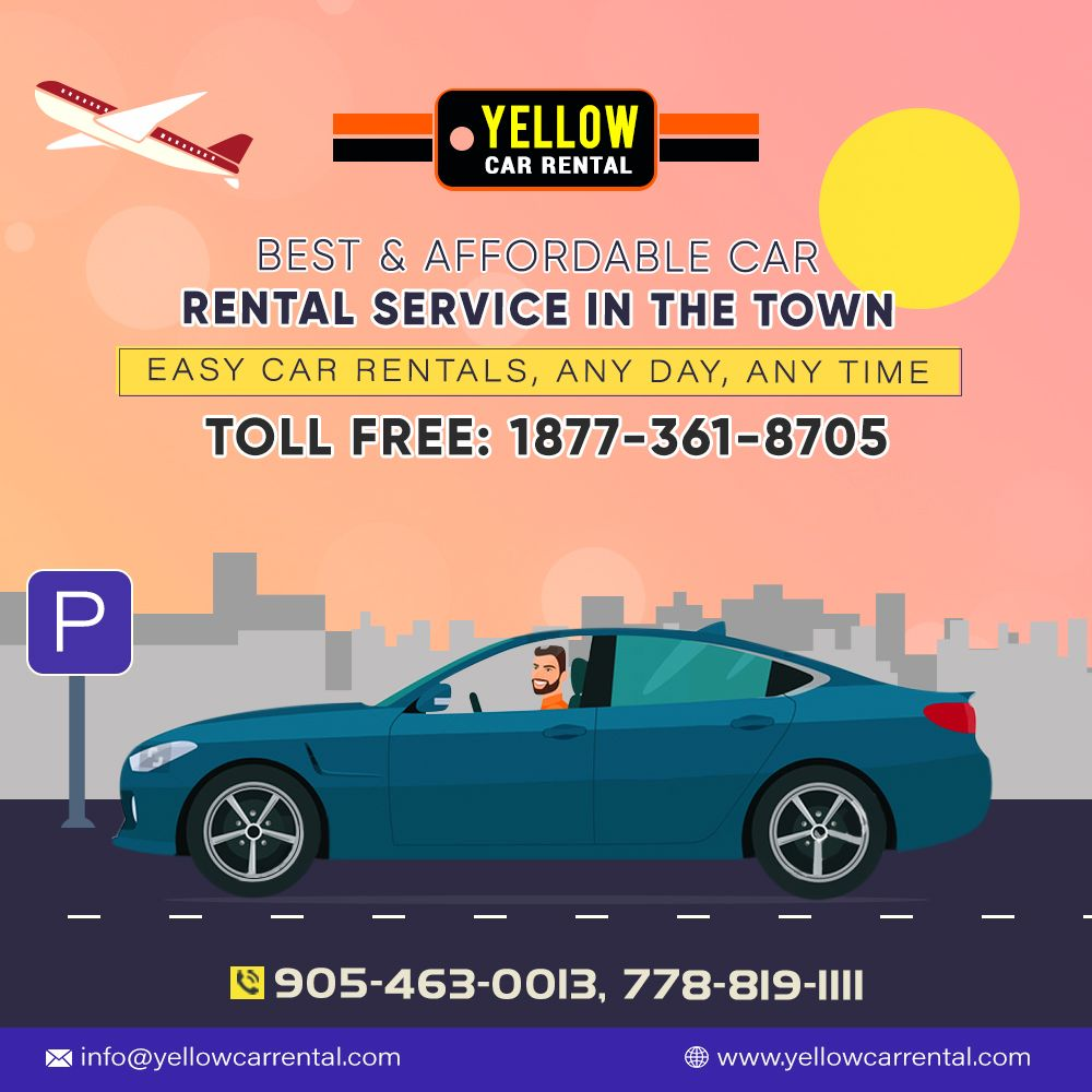 Avail Comfortable Prompt And Friendly Car Rental Services In Toronto And Vancouver You Can Experience Very Professiona Best Car Rental Car Rental Yellow Car
