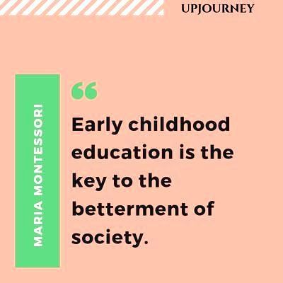 Early childhood education is the key to the betterment of society - Maria Montes..., #betterment #childhood #Early #education #key #Maria #Montes #Society