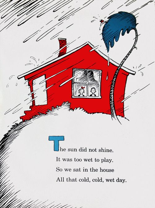Dr Seuss From The Cat In The Hat Rainy Day Quotes Rainy Day Activities Dr Seuss Quotes
