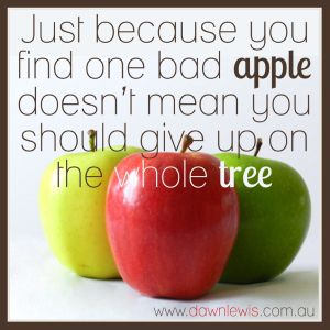 Just because you find one bad apple doesn't mean you