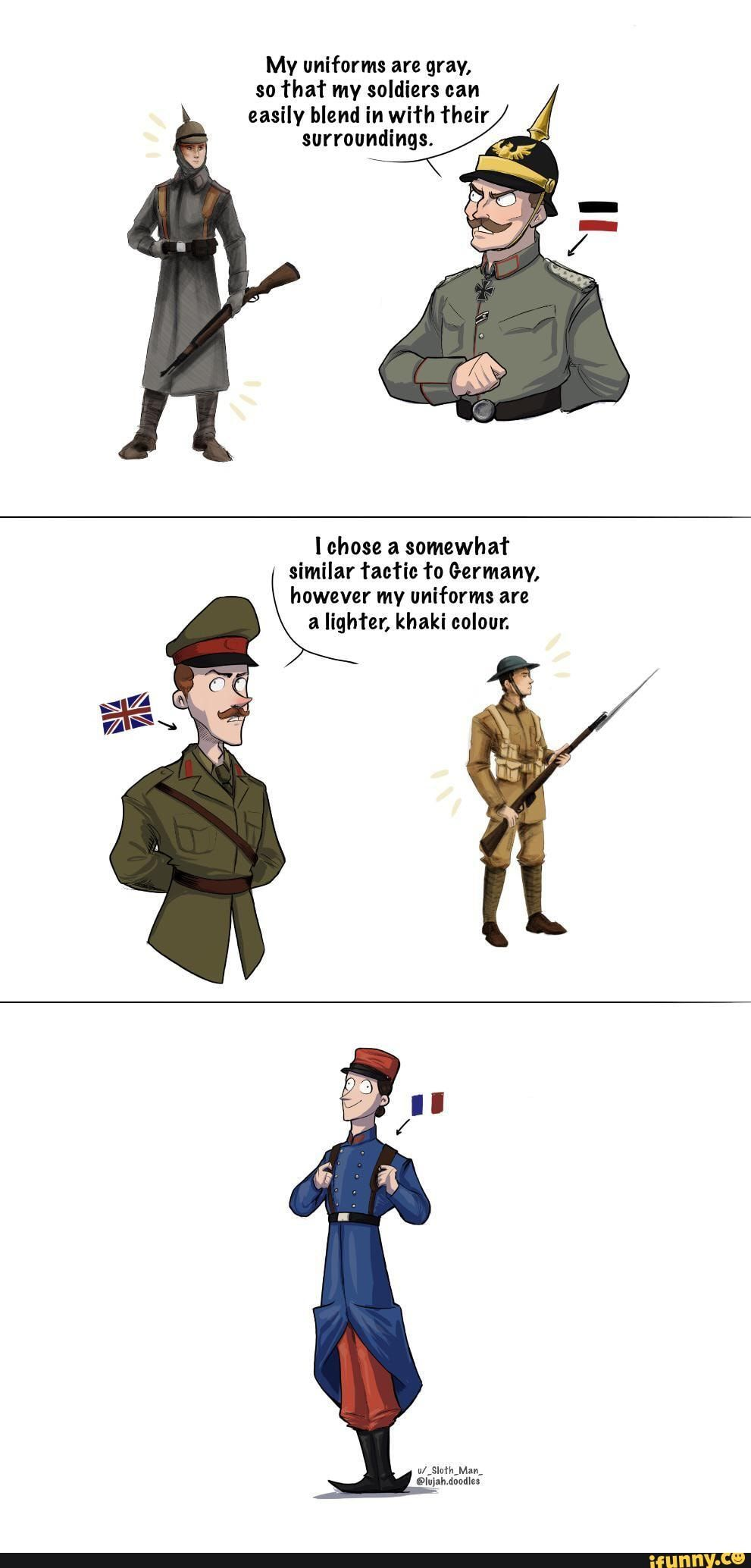 My Uniforms Are Gray So That My Soldiers Can Easily Blend In With Their Surroundings I Chose A Somewhat Similar Tactic To Germany However My Uniforms Are A L History Jokes