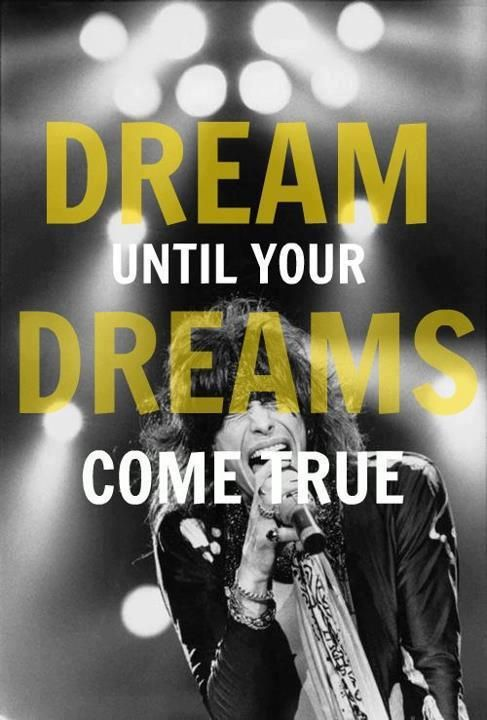 Dream until your dreams come true | Band quotes. Love phrases. Inspriational quotes