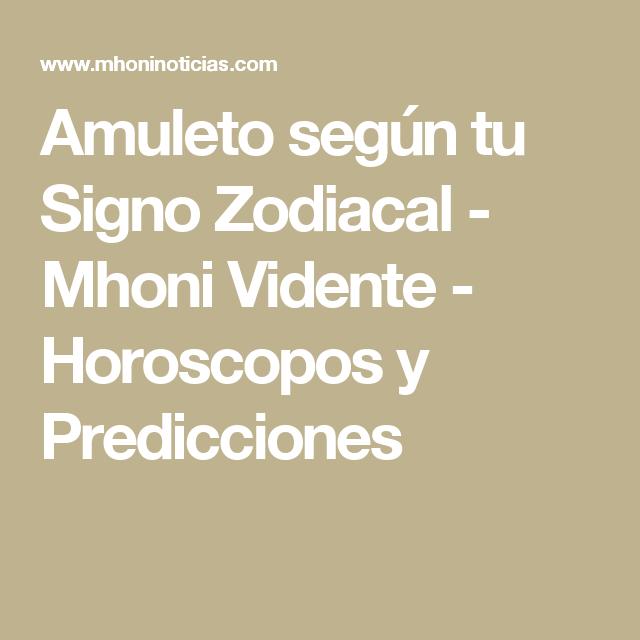 Amuleto Según Tu Signo Zodiacal Mhoni Vidente Horoscopos Y