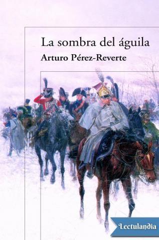 La sombra del águila narra una historia ficticia basada en un hecho real: durante la campaña de Rusia de 1812, en un combate adverso para las tropas napoleónicas, un batallón de antiguos prisioneros españoles, enrolados a la fuerza en el ejército ...