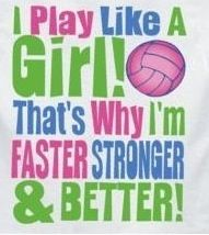 I Play Like A Girl That S Why I M Faster Stronger Better Volleyball Tryouts Volleyball Quotes Volleyball Posters
