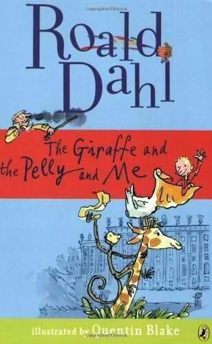 Read to my son: The Giraffe And The Pelly And Me - Roald Dahl
