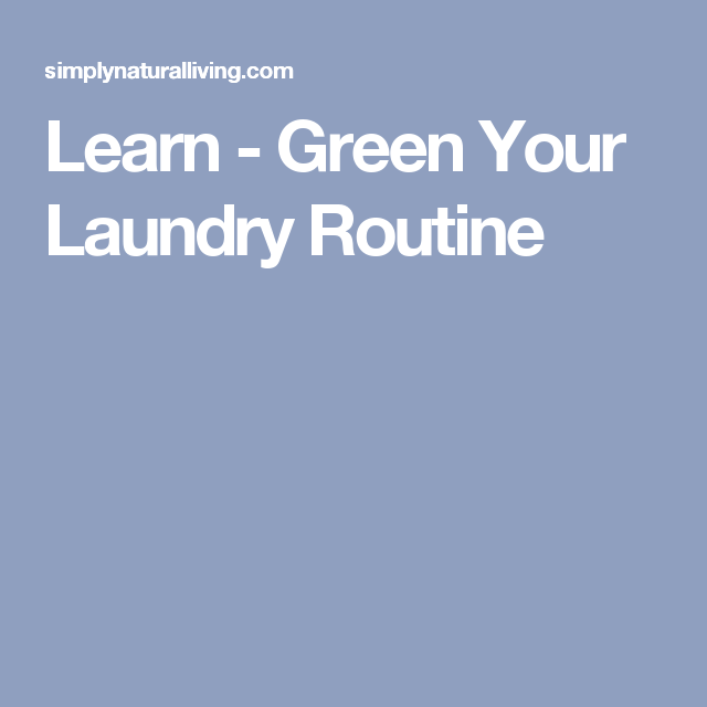 Learn - Green Your Laundry Routine