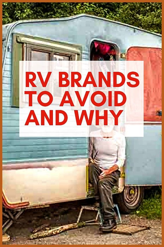 Brands to Avoid and Why RV Brands to Avoid and Why RV parks camper trailers campervan interior camp