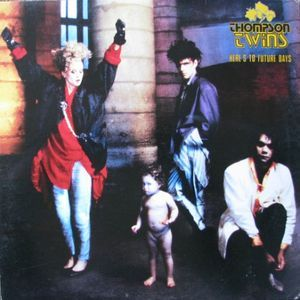 Thompson Twins - Here's To Future Days (1985)
