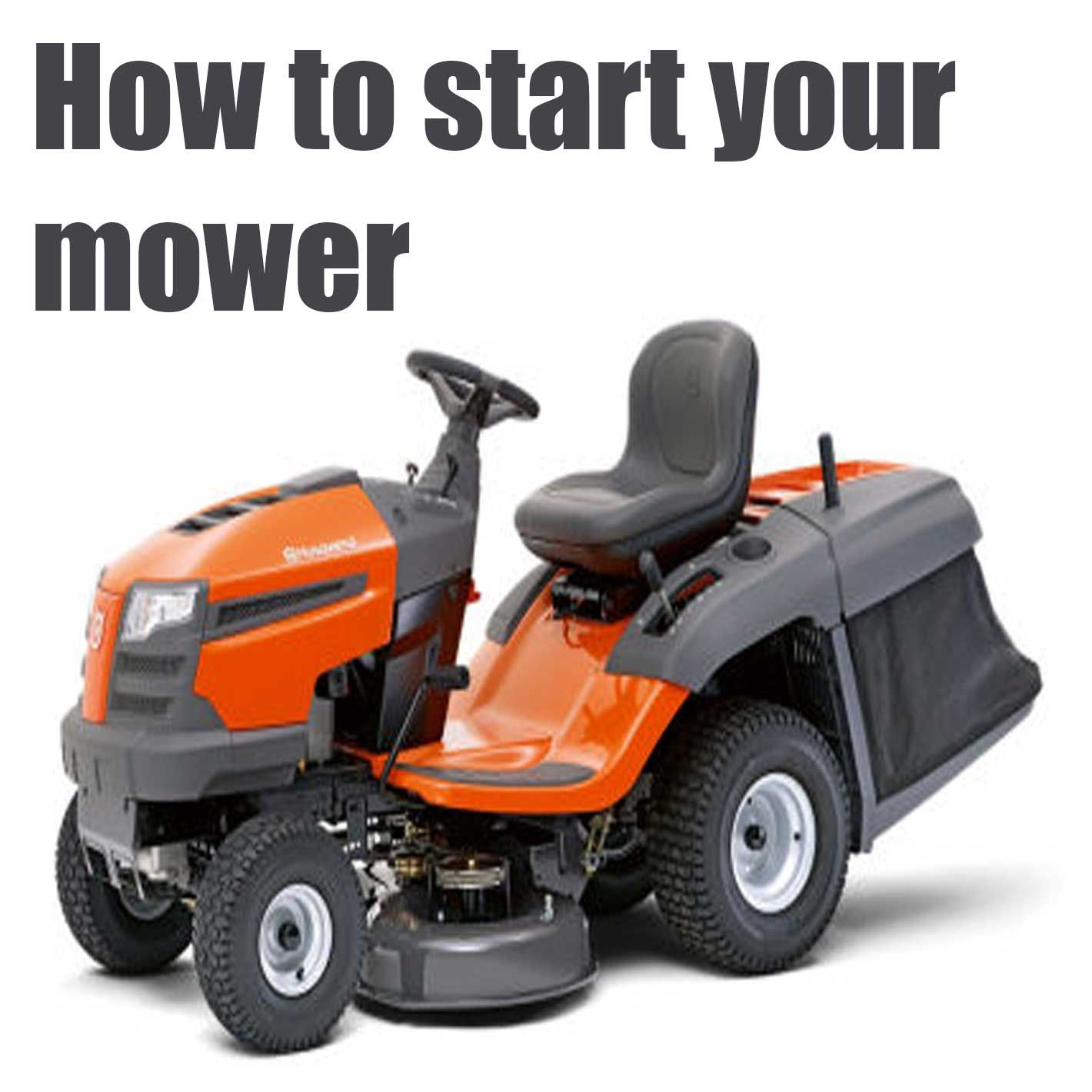 Are You Starting Your Mower The Right Way Lawn Mower Maintenance Riding Mower Lawn Mower