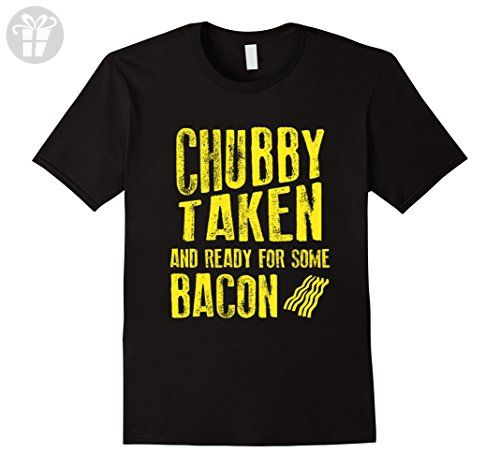 Men's FUNNY CHUBBY TAKEN AND READY FOR BACON T-SHIRT Food Gift XL Black - Birthday shirts (*Amazon Partner-Link)