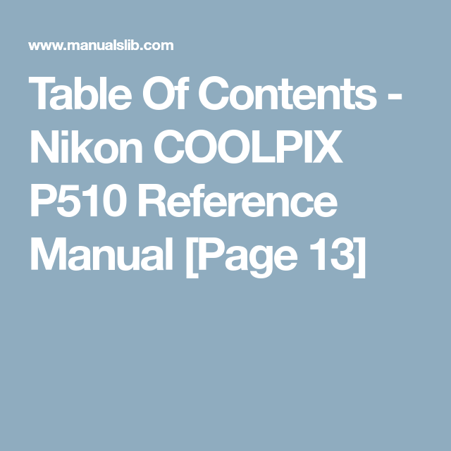 table of contents nikon coolpix p510 reference manual page 13 rh pinterest com nikon coolpix p510 user manual nikon coolpix p510 user manual pdf download