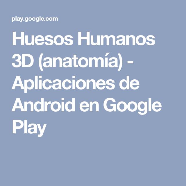 Huesos Humanos 3D (anatomía) - Aplicaciones de Android en Google ...