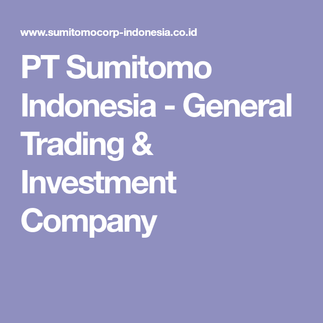 Pt Sumitomo Indonesia General Trading Investment Company