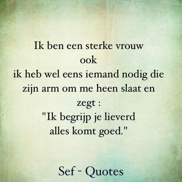 Favoriete Sterke vrouw... | dutch quotes - Quotes, Happy quotes en Sef quotes #CN31