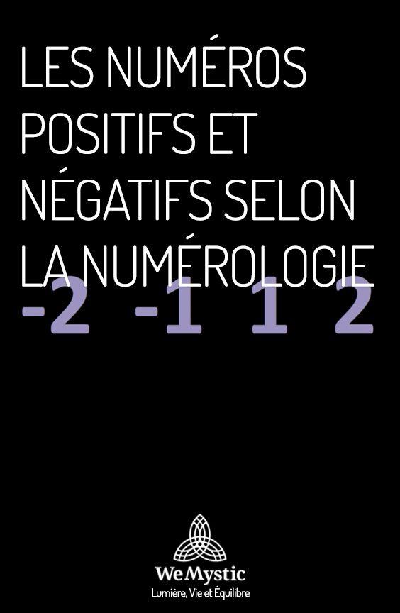 Les Numeros Positifs Et Negatifs Selon La Numerologie Wemystic France Numerologie Numerologie Chemin De Vie Positif Negatif