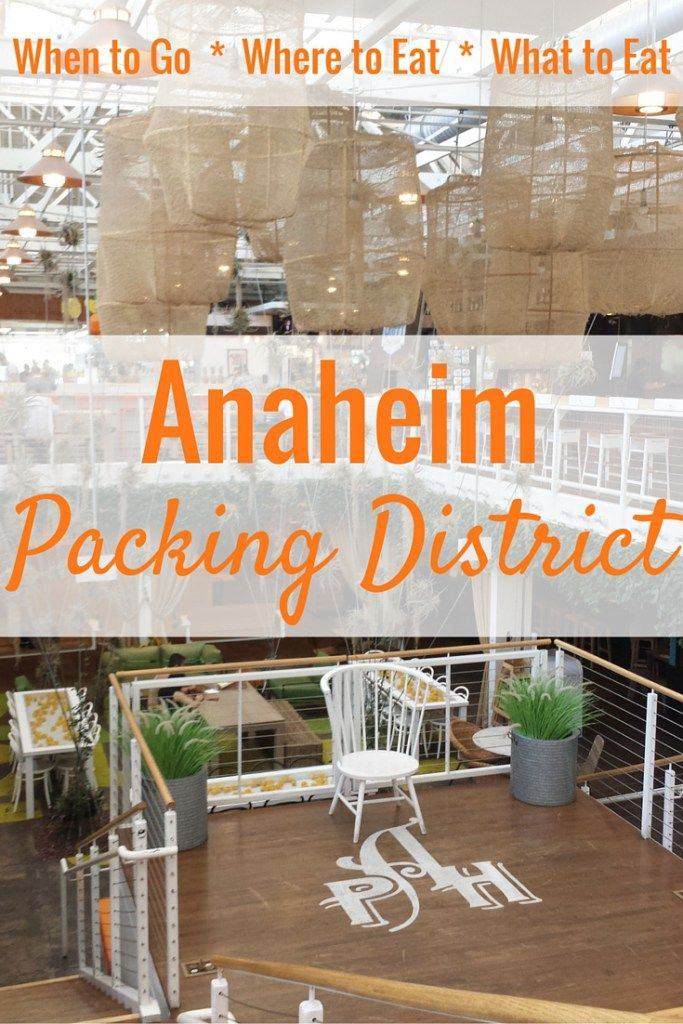 Anaheim Ng District Best Times To Go Places Eat Most Por