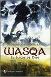 WASQA, EL JUICIO DE DIOS, Lorenzo Mur Sangrá