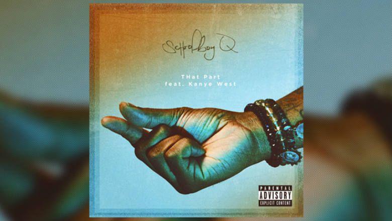 """Escute """"THat Part"""", parceria de ScHoolboy Q e Kanye West"""