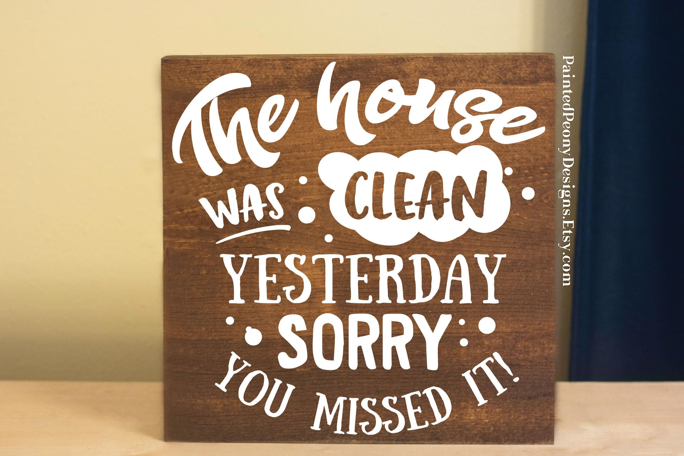 The House Was Clean Yesterday Wood Sign