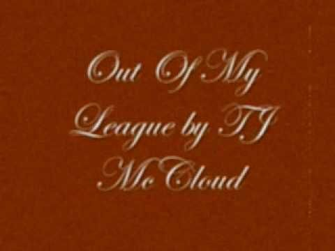 Out Of My League by TJ McCloud