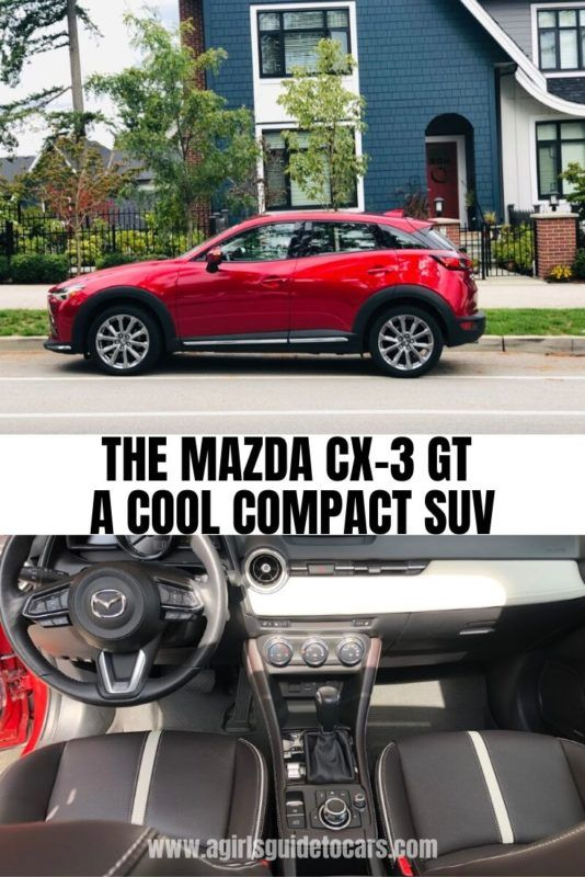 Mazda CX-3 GT: Cool Compact SUV for a Cool Girl - A Girls Guide to Cars