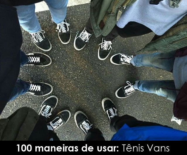 100 maneiras de usar: Vans Old Skool