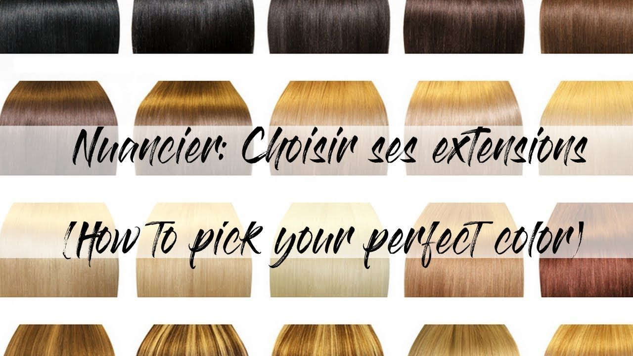 Nuancier Eva Extensions Choisir Ses Extensions How To Choose