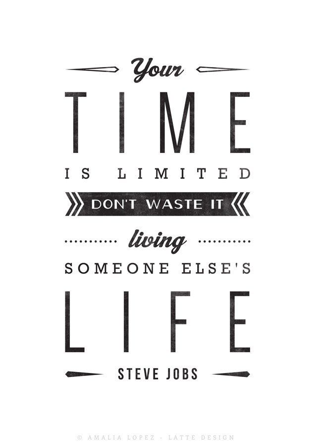 Your time is limited... Steve Jobs quote. Black and white