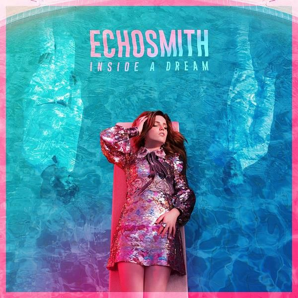 Echosmith - Inside a Dream (2017) [24bit Hi-Res, EP] - 2017